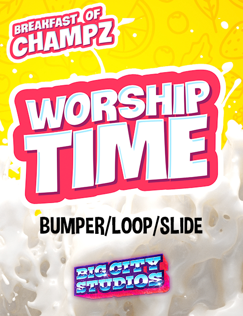 Breakfast of Champz - Worship Time Bumper/Loop/Slide