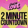 God is Love - 2 Minute Countdown