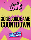 God is Love - 30 Second Game Countdown