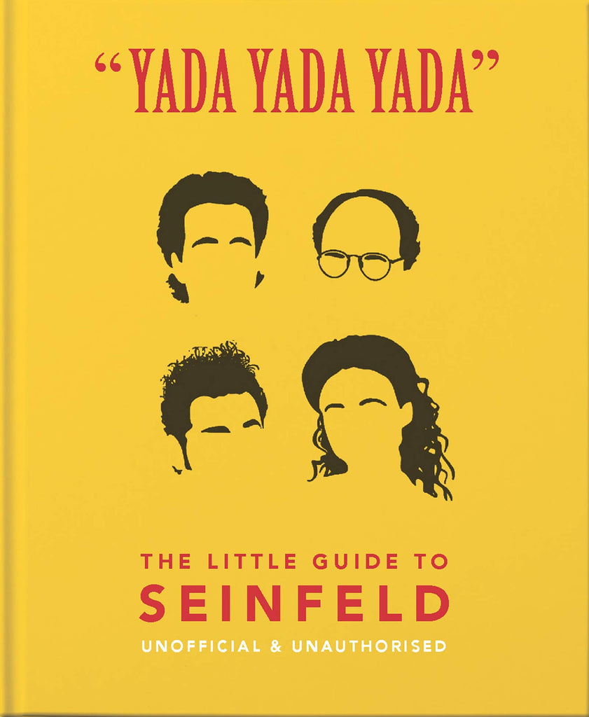 Yada Yada Yada : The Little Guide to Seinfeld