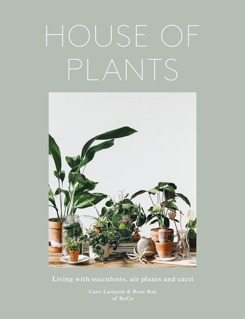 House of Plants / Rose Ray, Caro Langton, Ro Co, Erika Rax
