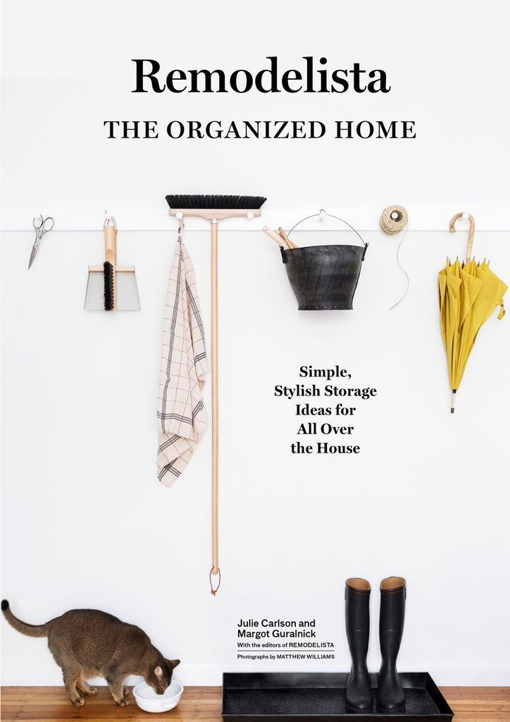 Remodelista: The Organized Home / Julie Carlson, Margot Guralnick