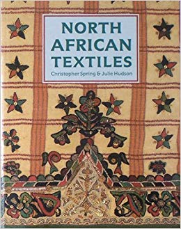 North African Textiles, Christopher Spring~Julie Hudson