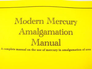 Modern Mercury Amalgamation Manual-How to Book-Gold-Silver Recovery Mining