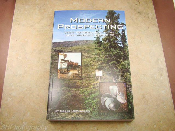 Modern Prospecting Book by Roger McPherson 303 pages DIY Mining Gold