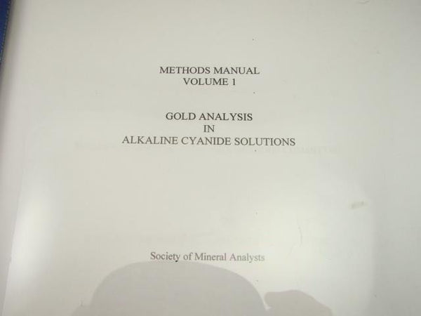 "SMA Methods Manual Volume 1 ""Gold Analysis in Alkaline Cyanide Solutions"""