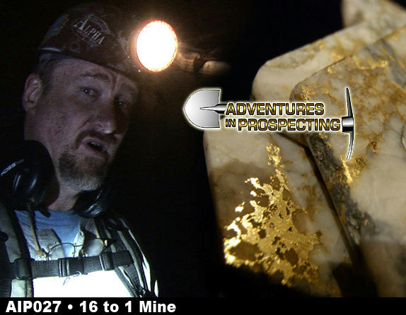 "Chris Ralph Explores ""16 To 1"" Mine Searching Within The Motherload DVD Mining"