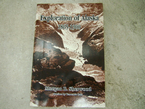 """Exploration of Alaska 1865-1900"" Morgan B. Sherwood, Mining, Prospecting book"