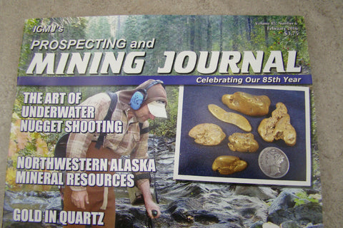 ICMJ's Prospecting & Mining Journal Magazine Febuary 2016, Gold Nuggets Issue