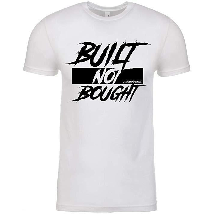 Contraband Sports 10209 Built Not Bought Mens/Unisex T-Shirt