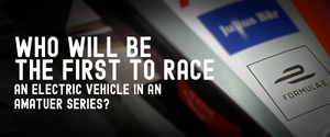 Who Will Be The First To Race An Electric Vehicle In An Amatuer Series?