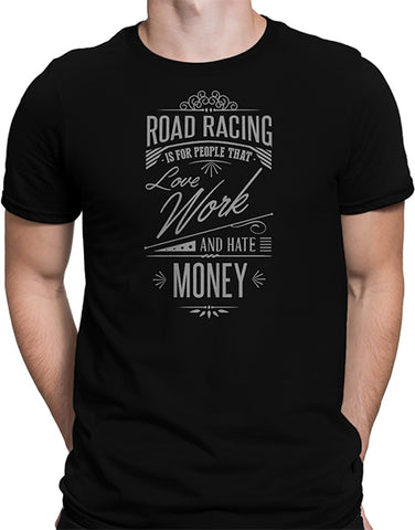 road racing love work have money t shirts hoodies mens