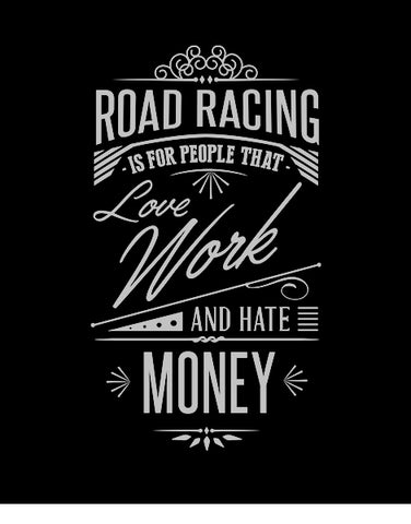 road racing love work have money t shirts hoodies