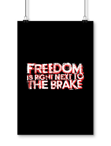 funny posters freedom is right next to the brake
