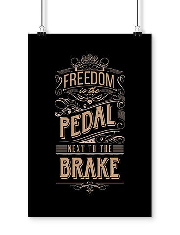funny posters freedom is the pedal next to the brake