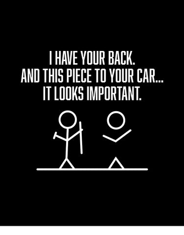 I Have Your Back and This Piece to Your Car Funny T Shirts Hoodies flat