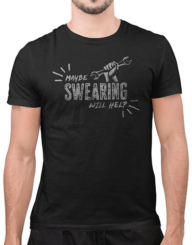 maybe swearing will help funny mens shirts mechanic t shirts graphic tee