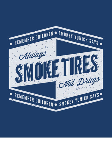 Racing shirts flat smokey yunick smoke tires not drugs cool blue