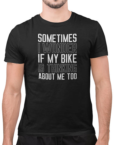 sometimes i wonder if my bike is thinking about me funny car shirts black mens motorcycle shirts