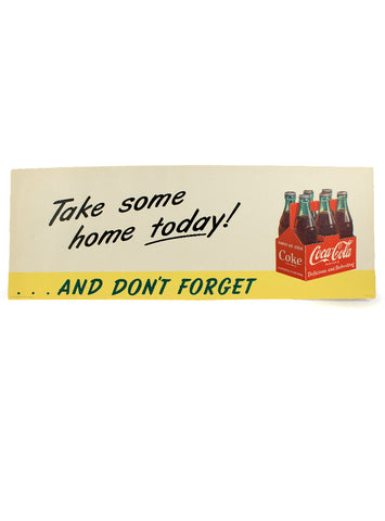 vintage signs coca cola take some home today and dont forget