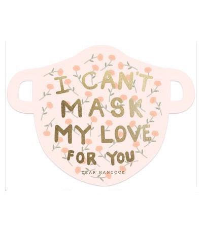 Can't Mask My Love Card