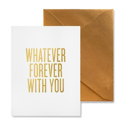 Whatever Forever With You Card - Print&Paper