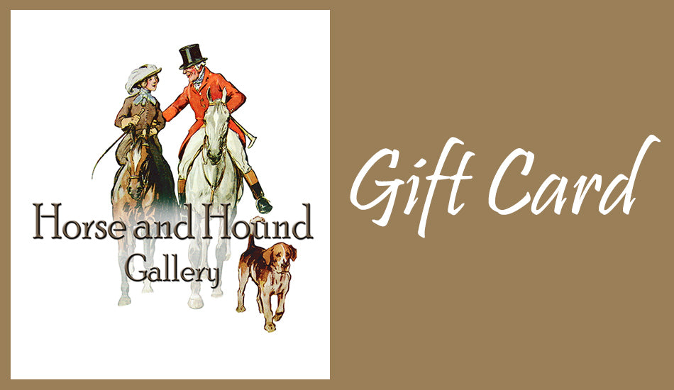 Gift Card from Horse and Hound Gallery