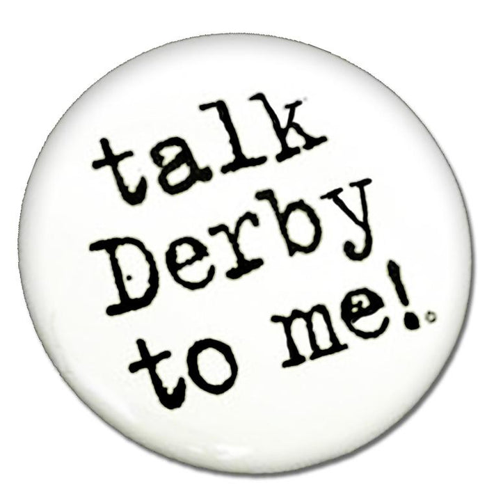 Talk Derby to Me! Party Button