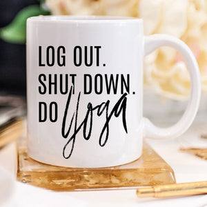 Yoga Mug, Shut Down Do Yoga, Yoga Gift, Yogi,