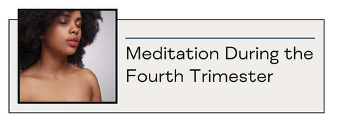 Meditation During the Fourth Trimester