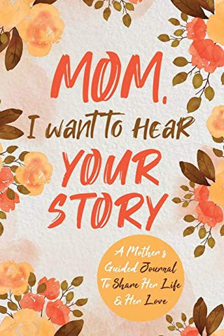 Mom, I Want to Hear Your Story