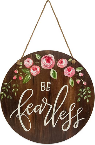 Be Fearless Hanging Sign