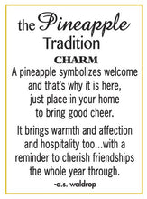 Load image into Gallery viewer, The Pineapple Tradition Charm