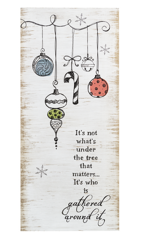 It's not what's under the tree that maters Tall Wall Plaque