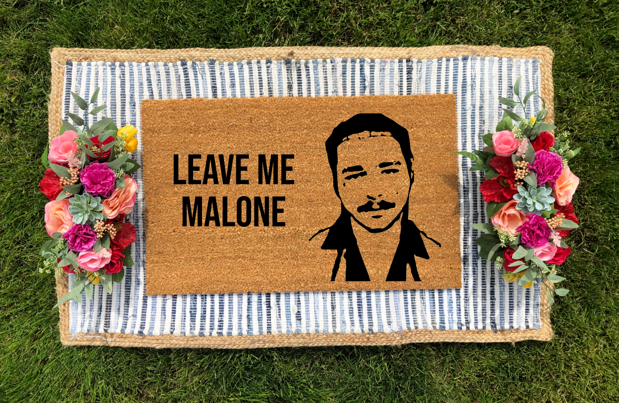 Leave Me Malone- Post Malone Inspired Doormat