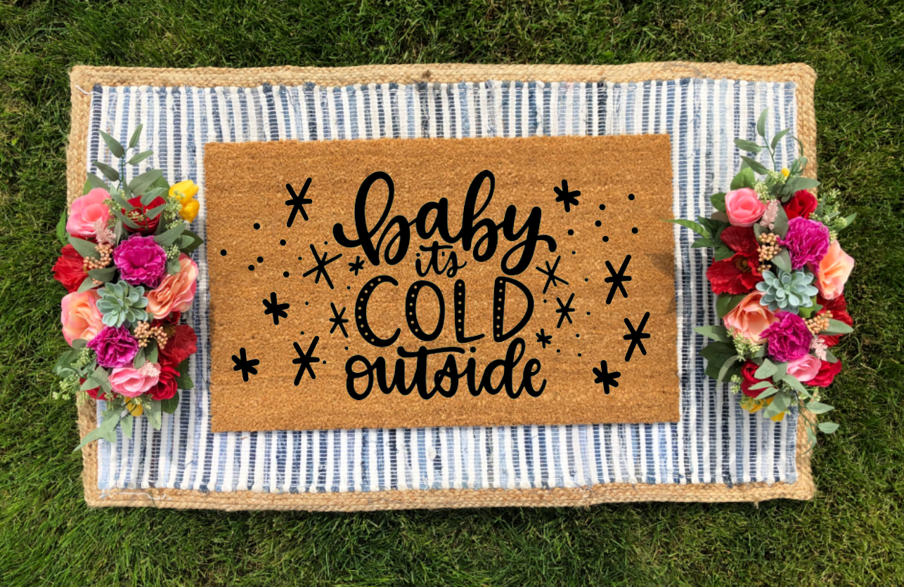 Baby It's Cold Outside - Winter Doormat