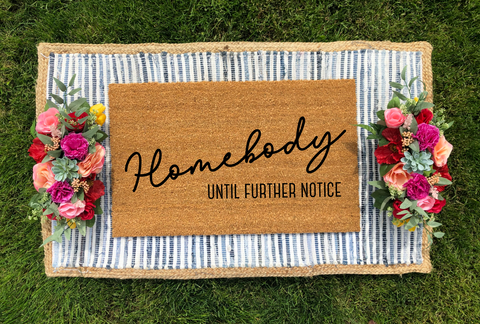 Homebody- Until Further Notice