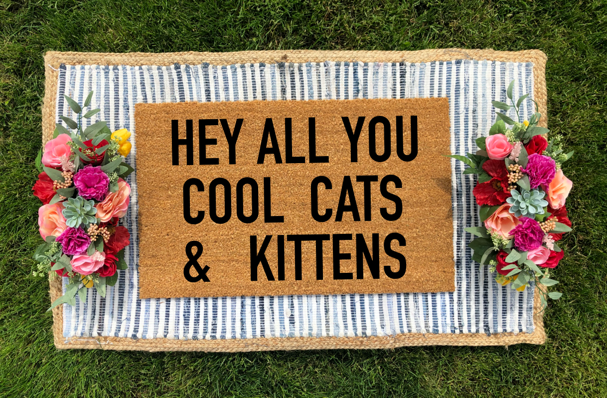 Hey All You Cool Cats & Kittens