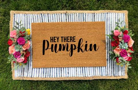 Hey There Pumpkin - Fall Inspired Doormat