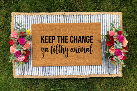 Keep the Change Ya Filthy Animal Doormat