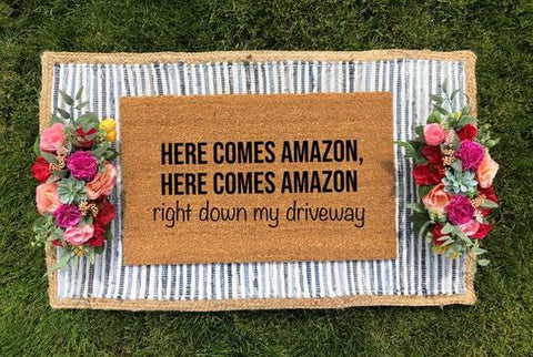 Here Comes Amazon, Here Comes Amazon- Right Down My Driveway