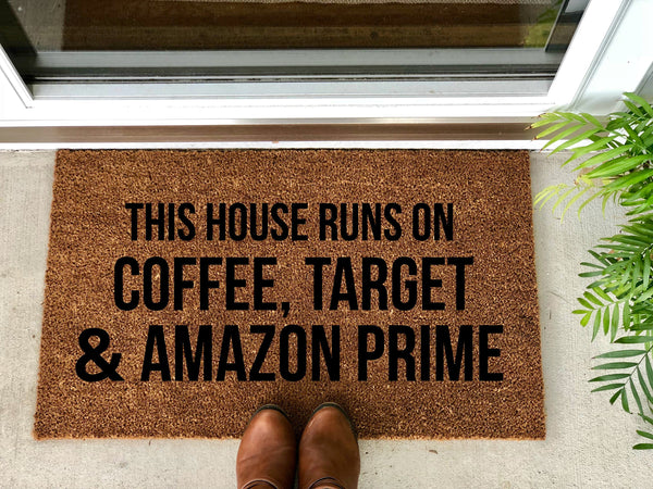 This House Runs On Coffee, Target and Amazon Prime Doormat