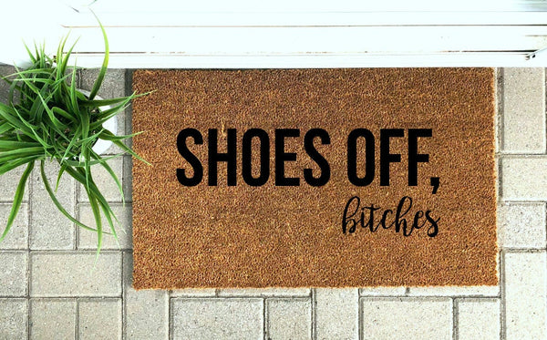 Shoes off, Bitches Doormat