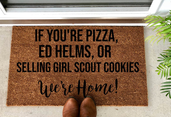 "Create Your Own - ""If you're  xx,  xx,  or xx WE'RE HOME!"" Doormat"