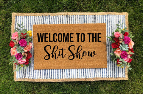 Welcome To The Shit Show Doormat