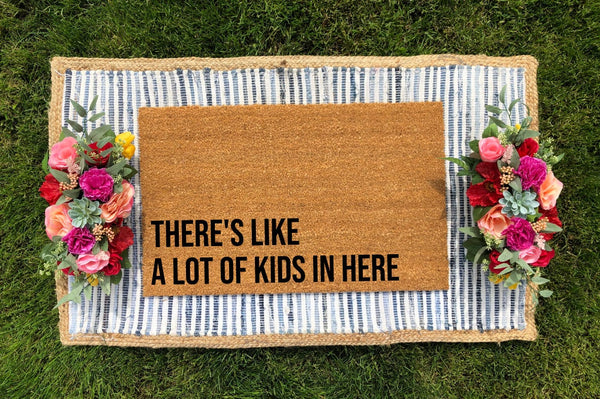 There's Like, A Lot Of Kids In Here Doormat
