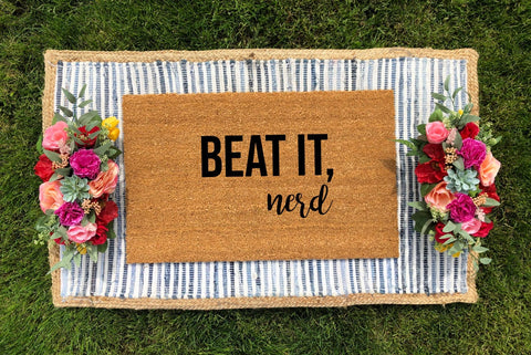 Beat it, Nerd Doormat