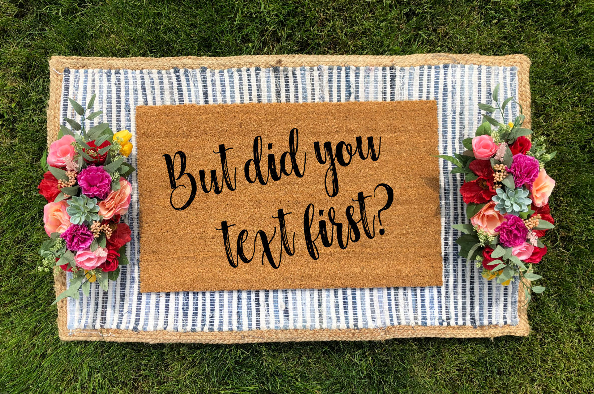 But Did You Text First? Doormat