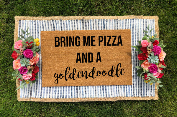 Bring Me Pizza and a Goldendoodle Doormat