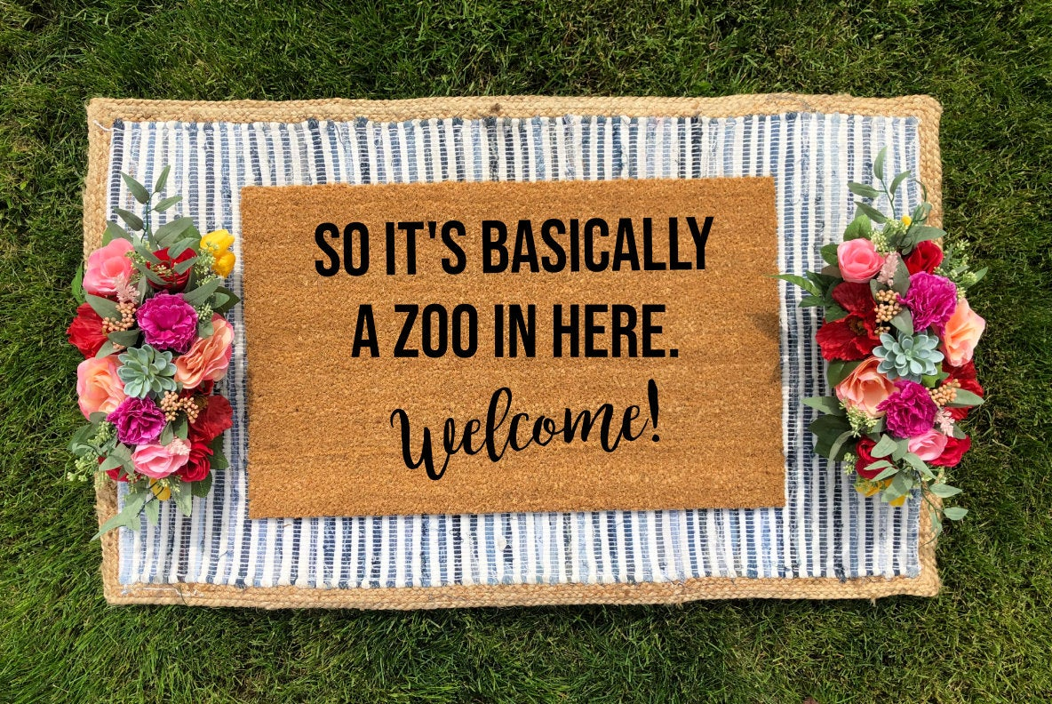 So It's Basically a Zoo In Here, Welcome! Doormat